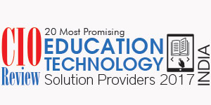 20 Most Promising Education Technology Solutions Providers 2017